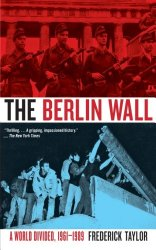 The Berlin Wall - A World Divided 1961-1989