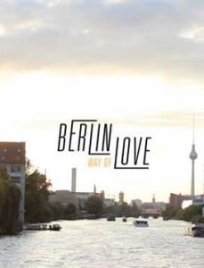 Berlin Way of Love Documentary