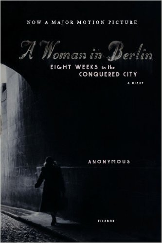 Berlin Books: A Woman in Berlin- Eight Weeks in the Conquered City- A Diary