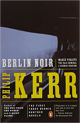 Berlin Noir - three Berlin stories by Philip Kerr