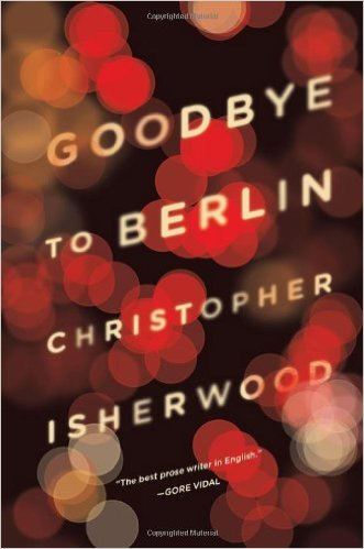 Berlin Books: Goodbye to Berlin by Christopher Isherwood