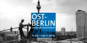 East Berlin – Half a Capital (Exhibition)