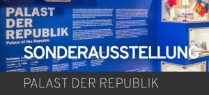 Special Exhibition Palast der Republik Berlin