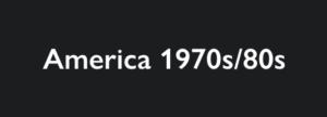 America 1970s:80s