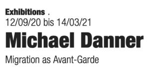 Michael Danner – Migration as Avant-Garde, c/o Berlin