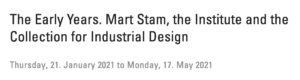 The Early Years. Mart Stam, the Institute and the Collection for Industrial Design