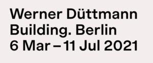 Werner Düttmann – Building Berlin